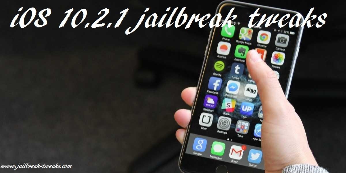 iOS 10 2 1 jailbreak tweaks- What's new? - Best Cydia Tweaks